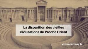 La traversée du siècle – La disparition des vieilles civilisations du Proche Orient (14)