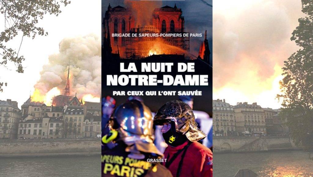 Livre – La nuit de Notre-Dame par ceux qui l'ont sauvée -Brigade des Sapeurs Pompiers de Paris avec Romain Guibert