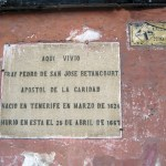Sign on house off plaza of Belén Church, La Antigua, identifies a home of Hermano Pedro.