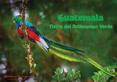 Guatemala: Tierra del Relampago Verde
