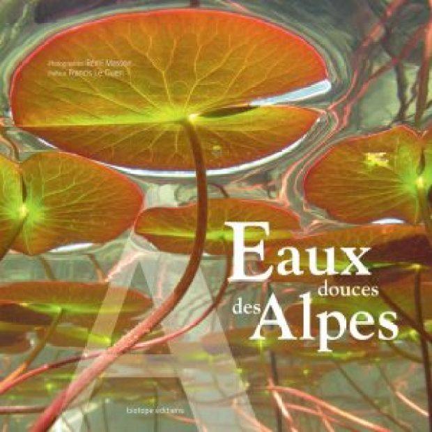 007 Livre Eaux douces des Alpes Rémi Masson
