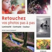 Livre : Retouchez vos photos pas à pas de Anne-Laure Jacquart