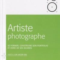 Avis sur le livre : Artiste photographe de Fabiène Gay Jacob Vial