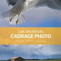 Les secrets du cadrage photo par Denis Dubesset aux Editions Eyrolles