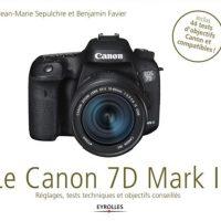 Livre :  e-book Le Canon 7D Mark II de Jean-Marie Sepulchre et de Benjamin Favier
