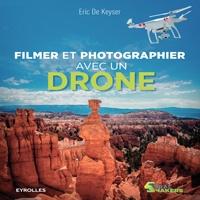 Livre: Filmer et photographier avec un drone d'Eric De Keyser