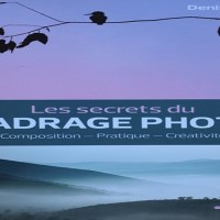Livre: Les Secrets du Cadrage Photo 2ème édition de Denis Dubesset aux Editions Eyrolles