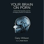 Your Brain on Porn narrado por Noah Church