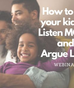 How to get your kids to listen more and argue less cover page