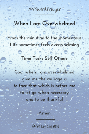 #40WordPrayer - When I am Overwhelmed