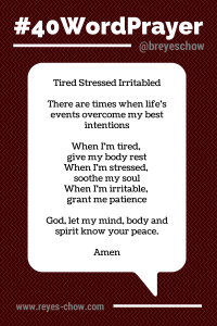 Tired Stressed Irritable - #40WordPrayer