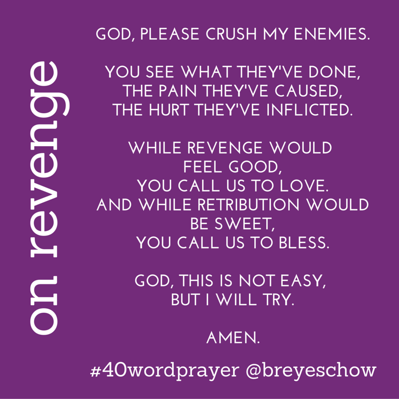 #40WordPrayer on Revenge — Bruce Reyes-Chow