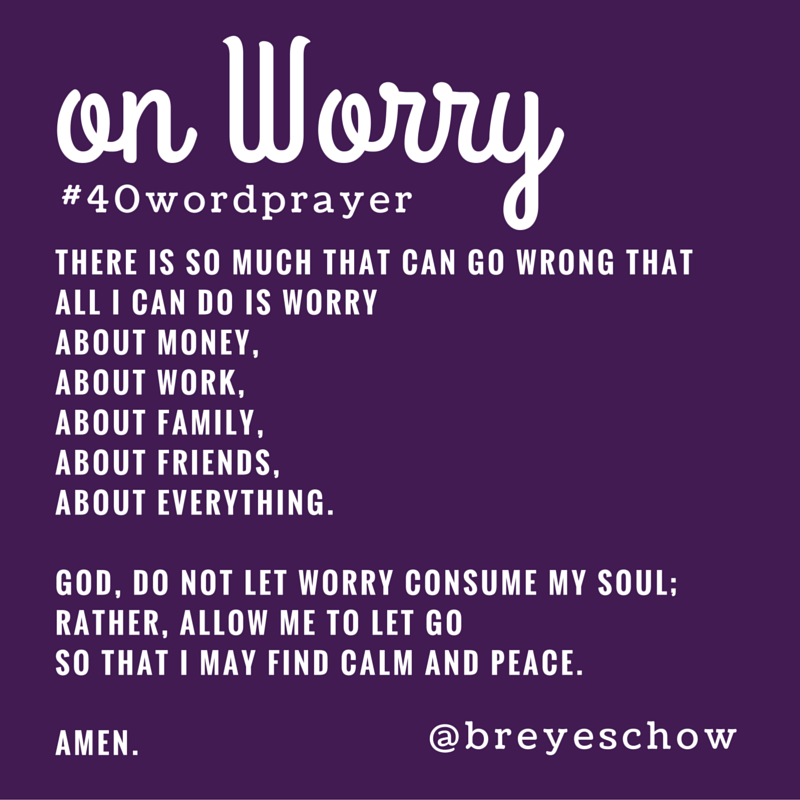 #40WordPrayer on Worry — Bruce Reyes-Chow
