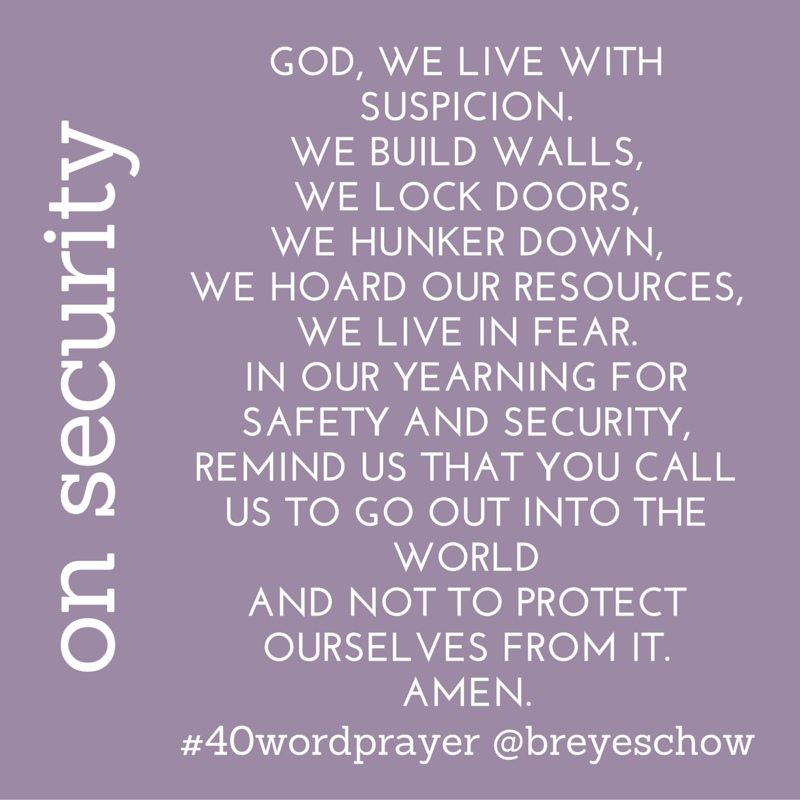 #40WordPrayer on Security — Bruce Reyes-Chow