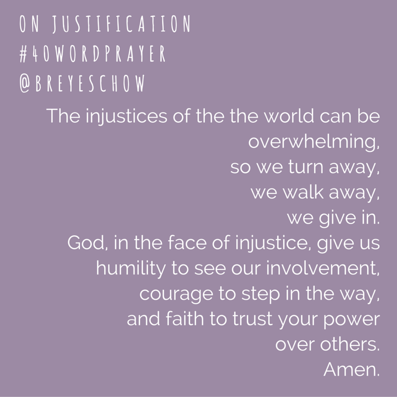 #40WordPrayer on Justification — Bruce Reyes-Chow