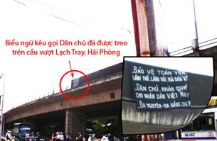 Sáng 16-8-2008, một tấm biểu ngữ kêu gọi Dân chủ, Nhân quyền cho Việt Nam đã được treo trên cầu vượt Lạch Tray, Hải Phòng