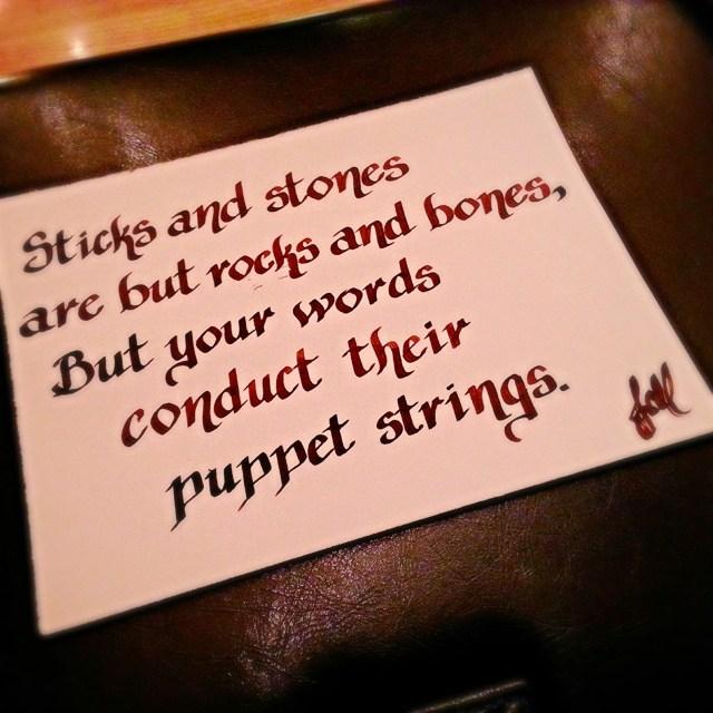 Sticks and Stones...