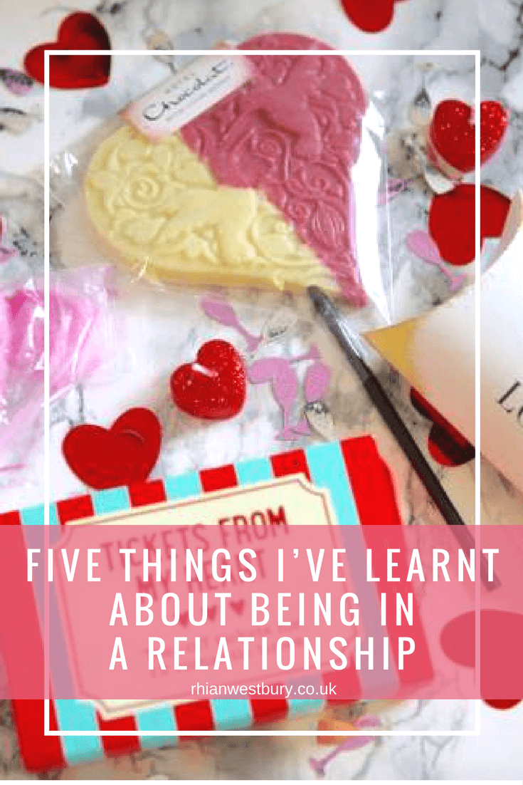 Being in a relationship can be hard and amazing, here are 5 things I've learnt