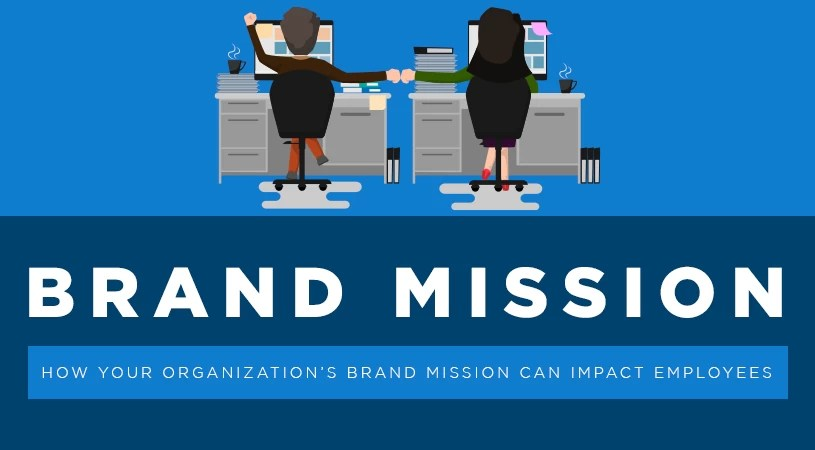 How Your Organization's Brand Mission Can Impact Employees