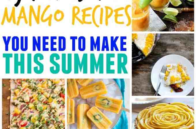 15 awesome mango recipes you need to make this summer