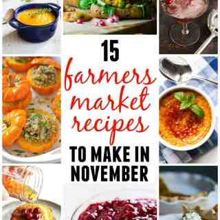 15 Farmers market recipes to try this November! Delicious, autumn recipes made with fresh, seasonal produce from your local farmers market or CSA bin. Eat local!