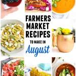 Farmers market August recipes