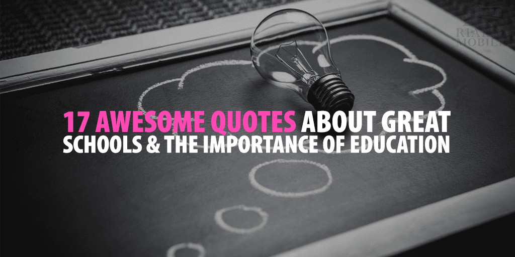 17 Awesome Quotes About Great Schools The Importance Of Education