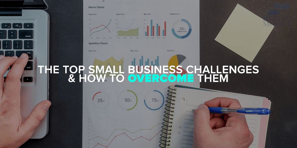 The Top Small Business Challenges & How to Overcome Them