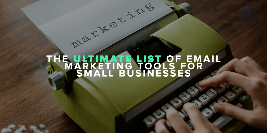 The Ultimate List of Email Marketing Tools for Small Businesses