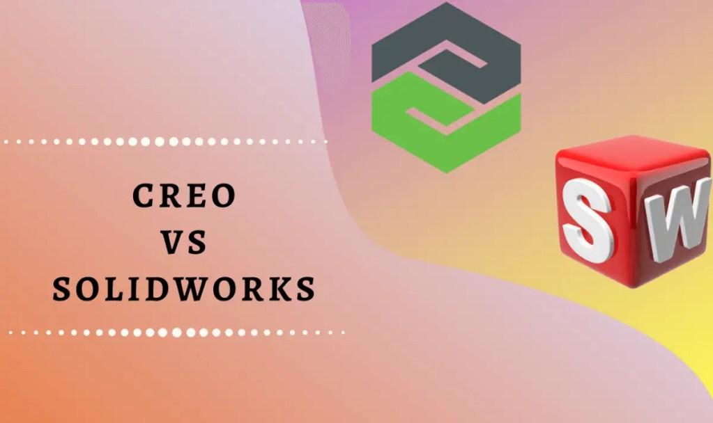 solidworks vs creo