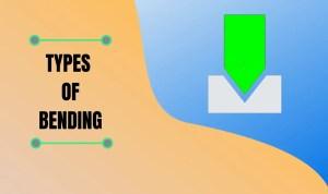 types of bending