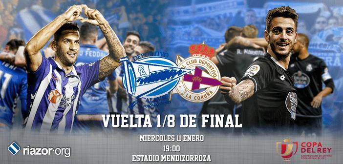 Vuelta Octavos Copa del Rey Deportivo Alavés Deportivo de La Coruña