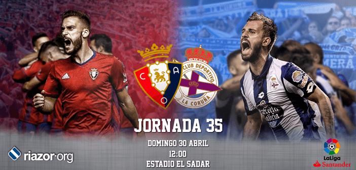 Jornada 35 Liga Santander Osasuna Deportivo de La Coruña
