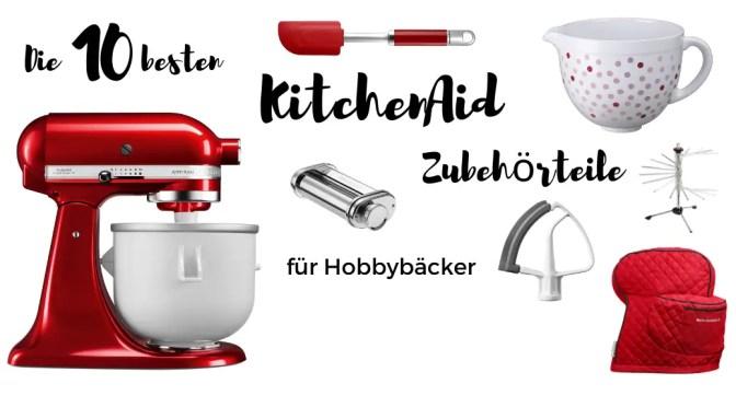 Das beste KitchenAid Zubehör für Hobbybäcker und Motivtortenbäcker
