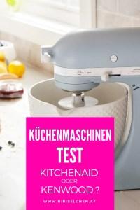 Küchenmaschinen-Test: KitchenAid oder Kenwood? Welche ist besser?Hier findest du meinen ganz persönlichen Vergleich und Erfahrungsbericht!