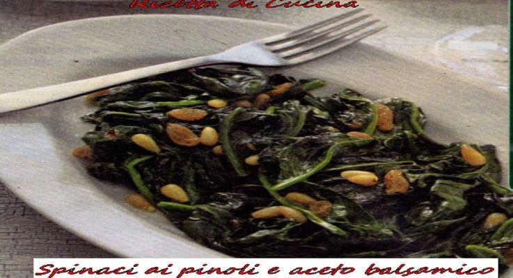 Ricetta di Cucina Spinaci ai pinoli e aceto balsamico