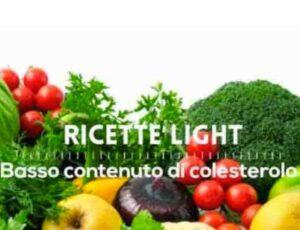 Ricette light a basso contenuto di colesterolo