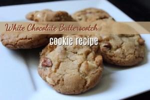 White Chocolate Butterscotch Cookie Recipe 1