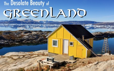 The Desolate Beauty of Greenland