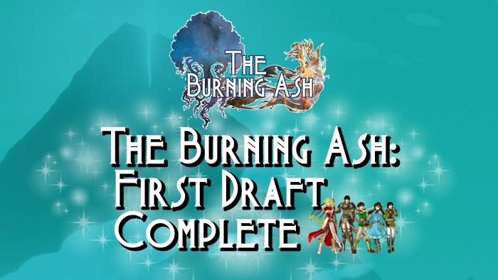 The Burning Ash: First Draft Complete