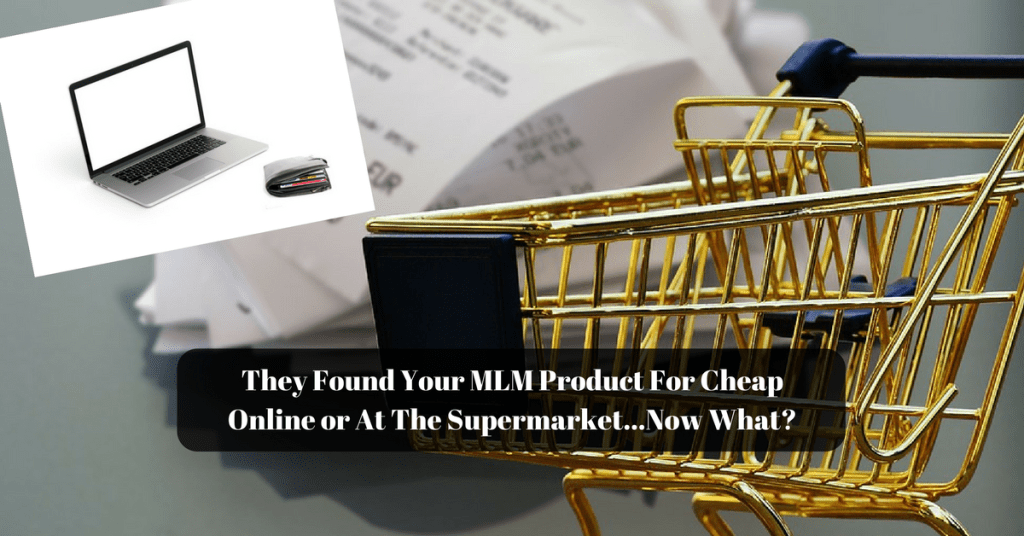 They Found Your MLM Product For Cheap On ebay…Now What?