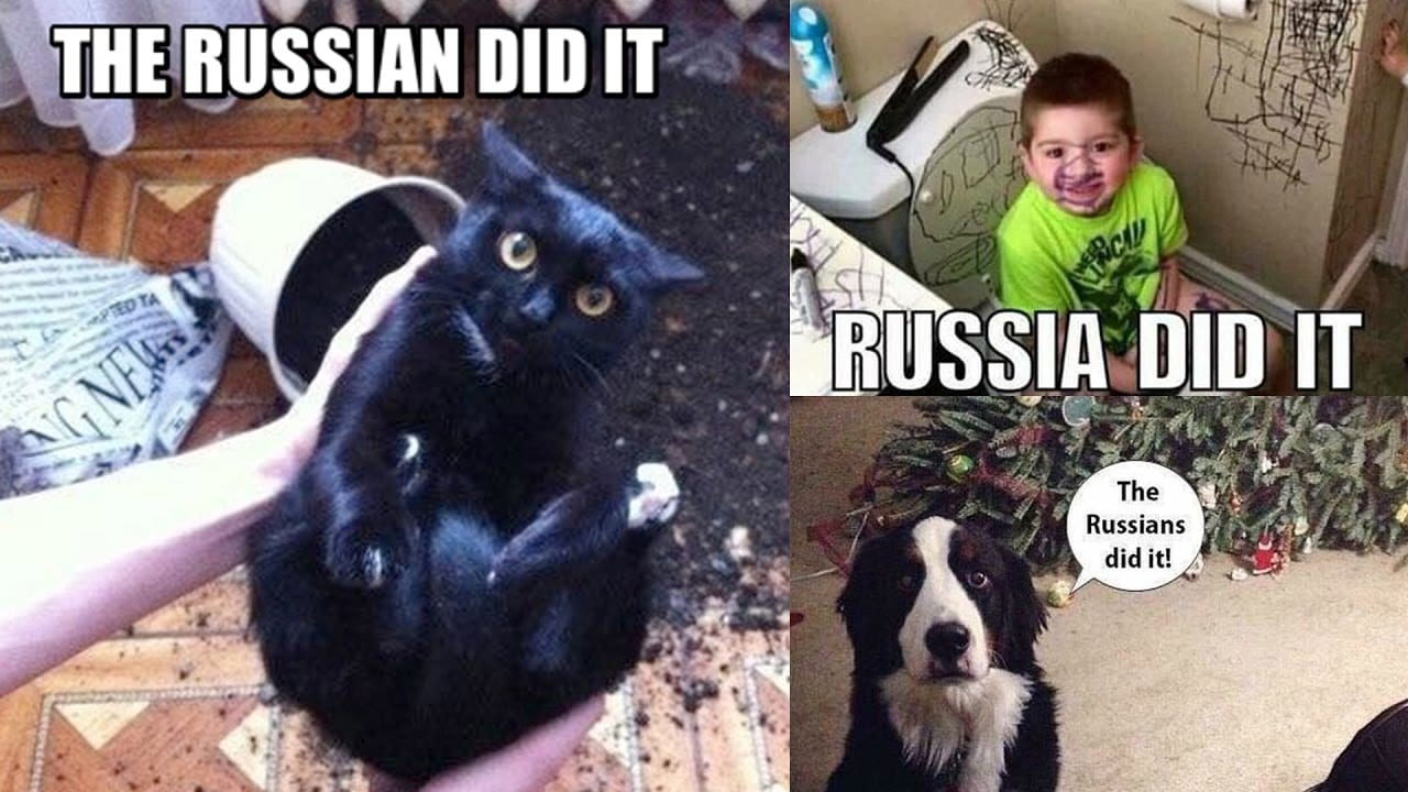 I Can Screw Up Anything At Anytime. I'll Just Say Russia Did It!
