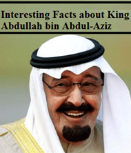 Interesting Facts about King Abdullah bin Abdul-Aziz