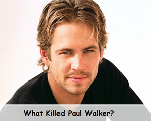 What Killed Paul Walker
