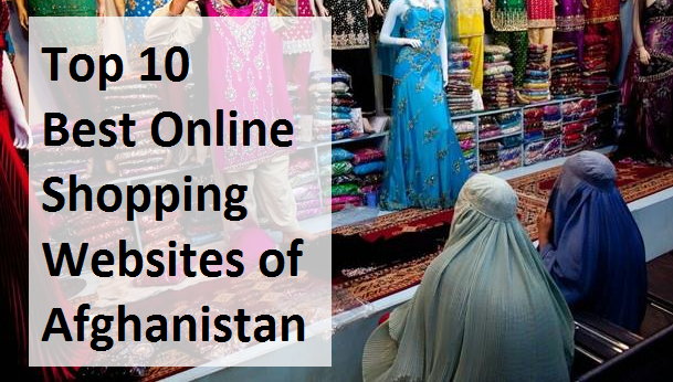 Top 10 best online shopping websites of afghanistan rich for Best websites for online shopping