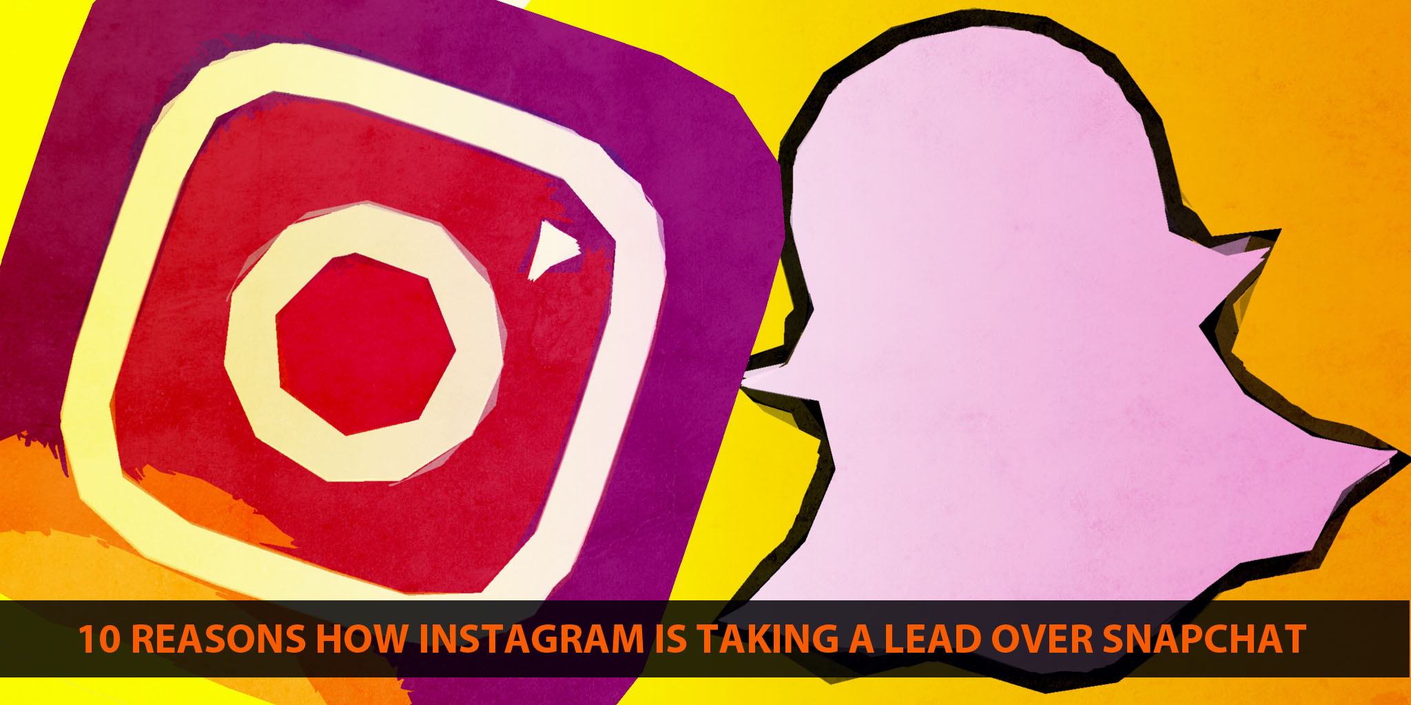 10 reasons how Instagram is taking a lead over Snapchat
