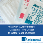 Why High-Quality Medical Disposables Are Critical to Better Health Outcomes
