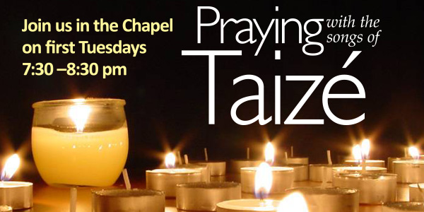 Praying with the songs of Taizé, Tuesday, December 4, 7:30 pm