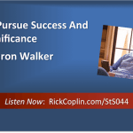 How To Pursue Success And Gain Significance, with Aaron Walker