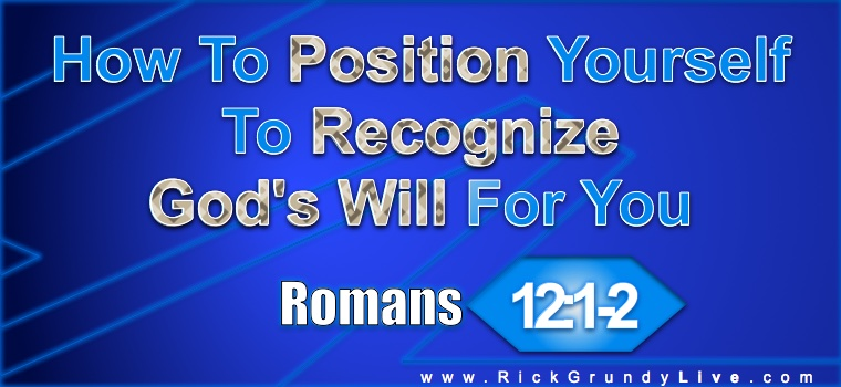 How To Position Yourself To Recognize God's Will